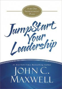 Jumpstart Your Leadership av John C Maxwell (Innbundet)