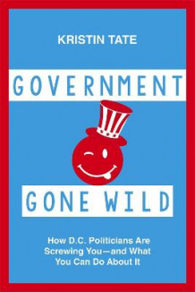 Government Gone Wild av Kristin Tate (Innbundet)