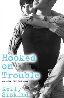 Hooked on Trouble av Kelly Siskind (Heftet)