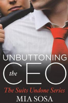 Unbuttoning the CEO av Mia Sosa (Heftet)