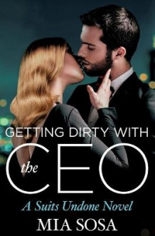 Getting Dirty with the CEO av Mia Sosa (Heftet)