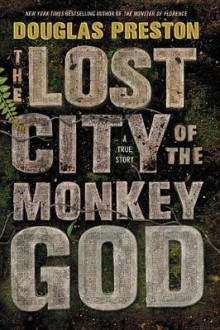 The Lost City of the Monkey God av Douglas J Preston (Innbundet)