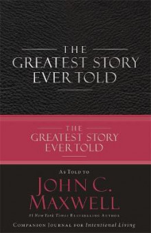The Greatest Story Ever Told av John C. Maxwell (Innbundet)