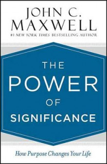 The Power of Significance av John C Maxwell (Innbundet)