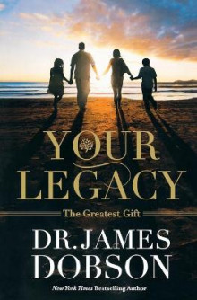 Your Legacy av Dr James Dobson (Heftet)
