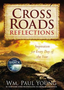 Cross Roads Reflections av Wm Paul Young (Innbundet)