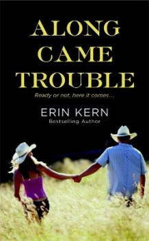 Along Came Trouble av Erin Kern (Heftet)