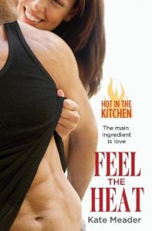 Feel the Heat av Kate Meader (Heftet)