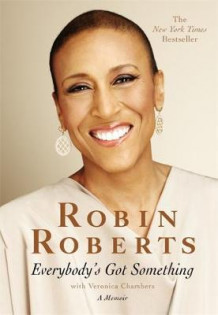 Everybody's Got Something av Robin Roberts og Veronica Chambers (Heftet)