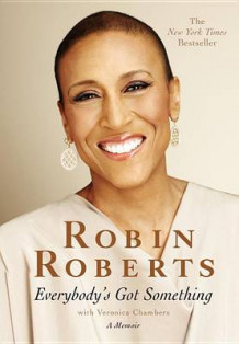 Everybody's Got Something av Robin Roberts og Veronica Chambers (Innbundet)