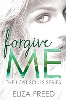 Forgive Me av Eliza Freed (Heftet)