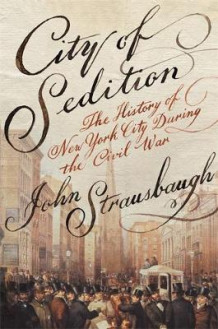 City of Sedition av John Strausbaugh (Innbundet)