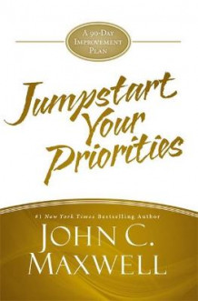 Jumpstart Your Priorities av John C. Maxwell (Innbundet)