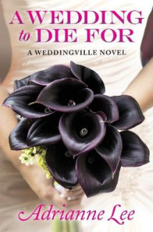 A Wedding to Die for (Print on Demand) av Adrianne Lee (Heftet)