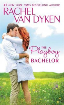 The Playboy Bachelor av Rachel van Dyken (Heftet)