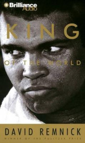King of the World av David Remnick (Lydbok-CD)