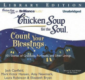 Chicken Soup for the Soul Count Your Blessings av Elizabeth Bryan, Jack Canfield, Mark Victor Hansen, Amy Newmark og Laura Robinson (Lydbok-CD)