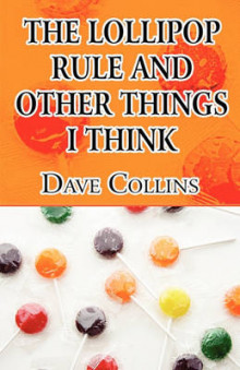 The Lollipop Rule and Other Things I Think av Dave Collins (Heftet)