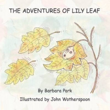 The Adventures of Lily Leaf av Barbara Park og John Wotherspoon (Heftet)