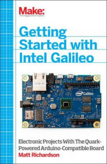 Make - Getting Started with Intel Galileo av Matt Richardson (Heftet)