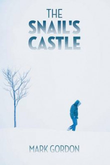 The Snail's Castle av Mark Gordon (Heftet)