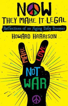 Now They Make It Legal av Howard Harrison (Heftet)