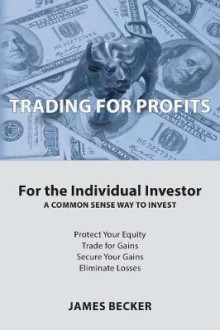 Trading for Profits av James Becker (Heftet)