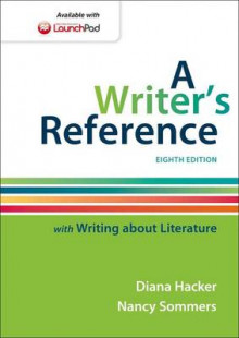 A Writer's Reference with Writing About Literature av Diana Hacker og Nancy Sommers (Heftet)