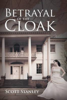 Betrayal of the Cloak av Scott Stanley (Heftet)