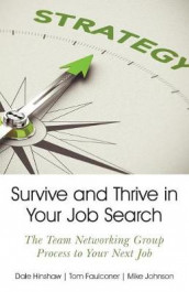 Survive and Thrive in Your Job Search av Tom Faulconer, Dale Hinshaw og Mike Johnson (Heftet)