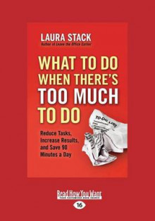 What to Do When There's Too Much to Do av Laura Stack (Heftet)