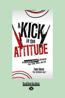 A Kick in the Attitude av Sam Glenn (Heftet)