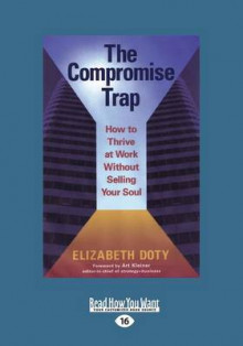 The Compromise Trap (1 Volume Set) av Art Kleiner og Elizabeth Doty (Heftet)