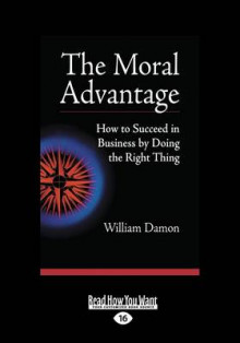 The Moral Advantage (1 Volume Set) av William Damon (Heftet)