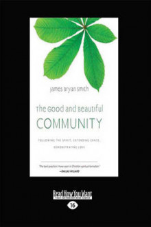 The Good and Beautiful Community av James Bryan Smith (Heftet)