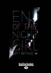 End of the Night Girl av Amy T. Matthews (Heftet)
