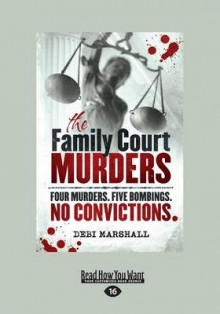 The Family Court Murders av Debi Marshall (Heftet)