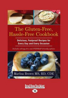 The Gluten-Free, Hassle Free Cookbook av Marlisa Brown (Heftet)