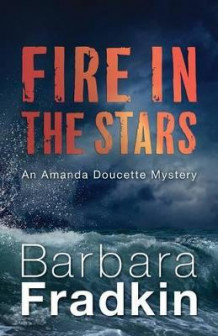 Fire in the Stars av Barbara Fradkin (Heftet)