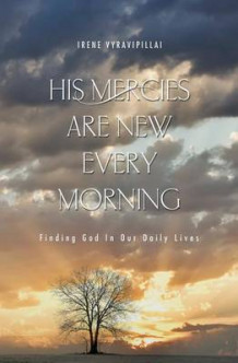 His Mercies Are New Every Morning av Irene Vyravipillai (Heftet)