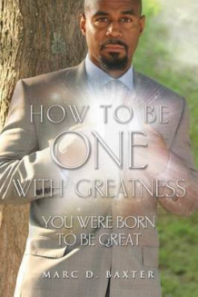 How to Be One with Greatness av Marc Baxter (Heftet)