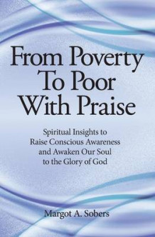 From Poverty to Poor with Praise av Margot a Sobers (Heftet)