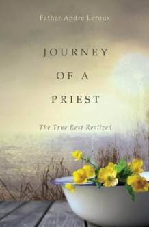 Journey of a Priest av Father Andre LeRoux (Heftet)