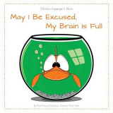 Omslag - May I Be Excused, My Brain Is Full