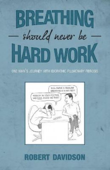 Breathing Should Never Be Hard Work av Robert Davidson (Heftet)