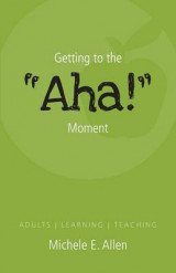 Omslag - Getting to the AHA! Moment - Adults - Learning - Teaching