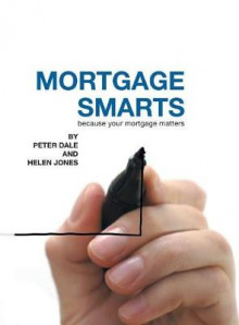 Mortgage Smarts av Peter Dale og Helen Jones (Innbundet)