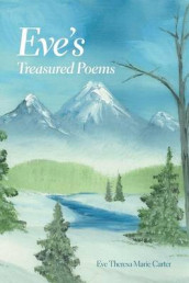 Eve's Treasured Poems av Eve Theresa Marie Carter (Heftet)