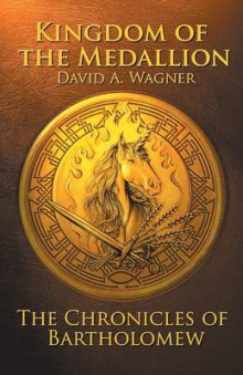 The Kingdom of the Medallion av David Wagner (Heftet)