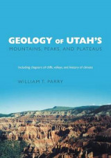 Omslag - Geology of Utah's Mountains, Peaks, and Plateaus